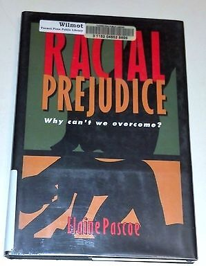 Racial Prejudice : Why Can't We Overcome? by Elaine Pascoe (1997, HARDBACK)