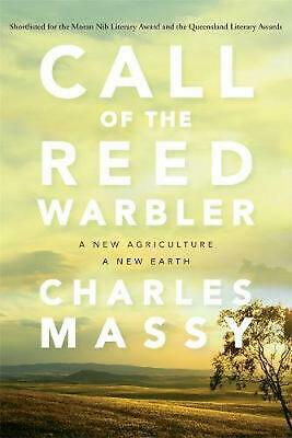 Call of the Reed Warbler: A New Agriculture - A New Earth by Charles Massy Paper