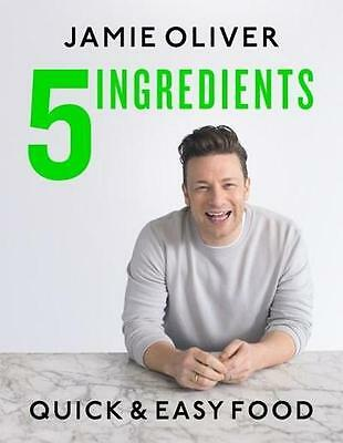 NEW >> 5 Ingredients - Quick & Easy Food by  Jamie Oliver (HARDCOVER) 2017