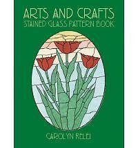 Arts & Crafts Stained Glass Pattern Book by Carolyn Relei (Paperback, 2002)