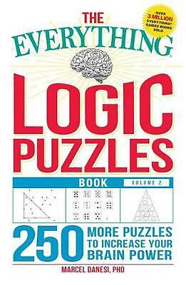 The Everything Logic Puzzles Book, Volume 2: 200 More Puzzles to Increase Your B
