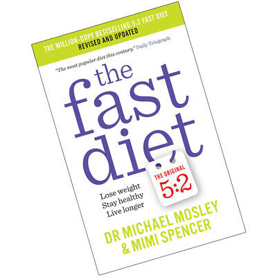 Fast Diet Lose Weight, Stay Healthy, Live Longer By Michael Mosley Paperback New