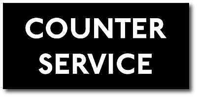 Plastic COUNTER SERVICE sign. 95mm x 205mm. FREE POST. EXCELLENT QUALITY