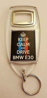 """/""""Keep Calm and Drive BMW E30/"""" Car Keyring Bottle Opener Birthday Gift"""