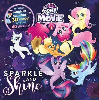 My Little Pony The Movie Sparkle and Shine by Parragon Books Ltd Paperback Book
