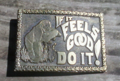 Vintage 70's  Bronze Belt Buckle -  If  It Feels Good Do It.