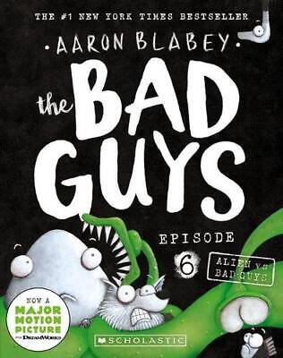 The Bad Guys Episode 6: Alien vs Bad Guys by Blabey,Aaron Paperback Book Free Sh