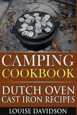 Camping Cookbook: Dutch Oven Cast Iron Recipes by Davidson, Louise -Paperback