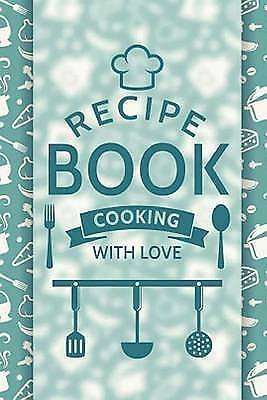 """Blank Recipe Cook Book - 6"""" X 9,"""" 100 Pages: Recipe Journal ( Gif by DV, Blake"""
