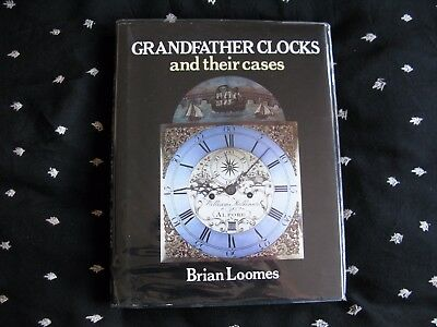 Grandfather Clocks And Their Cases Book-Brian Loomes 1989 Edition