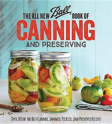 The All New Ball Book Canning Preserving Over 350  by Jarden Home Brands