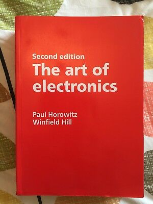 The Art of Electronics (Second Edition) by Paul Horowitz and Winfield Hill