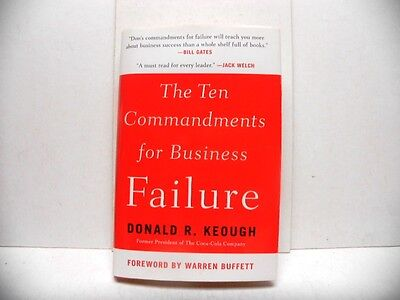"""10 Commandments For Business Failure""-Signed By Donald Keough -Fmr Pres Of Coke"
