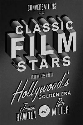 Conversations with Classic Film Stars: Interviews from Hollywood's Golden Era by