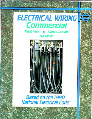1990 Electrical Wiring Commericial Book/manual-Based On The 1990 National Code