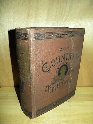 OUR COUNTRY'S ACHIEVEMENTS by John Gilmary Shea. published 1886. illustrated hc