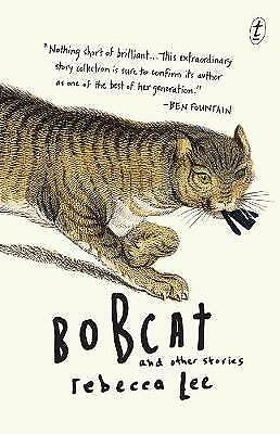 Bobcat & Other Stories,PB,Rebecca Lee - NEW