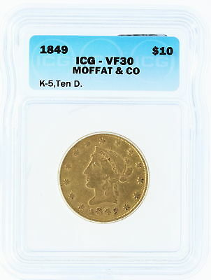 1849 K-5 Moffat & Co ICG VF30 $10 Liberty Head Gold Eagle