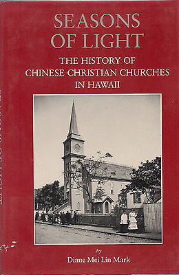 Vintage 1989 SEASONS OF LIGHT by Diane M.L. Mark, Chinese Churches in Hawaii