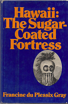 Vintage 1972 HAWAII: THE SUGAR-COATED FORTRESS by Francine du Plessix Gray, 1st