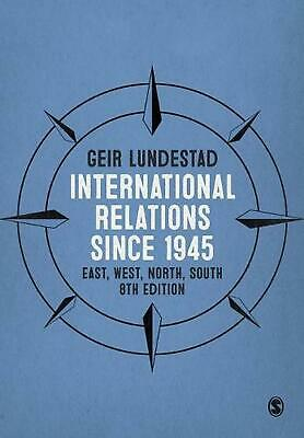 International Relations since 1945: East, West, North, South by Geir Lundestad P
