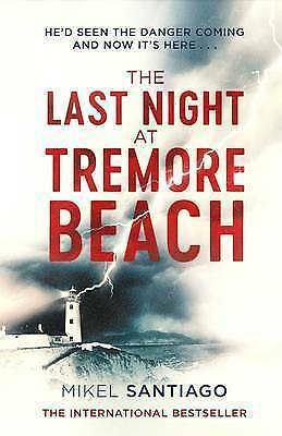 The Last Night at Tremore Beach by Mikel Santiago (Hardback, 2017) 9781471150135