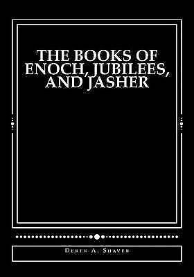 The Books of Enoch, Jubilees, and Jasher by Shaver, Derek A. -Paperback