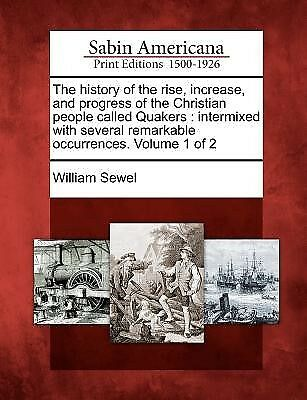 The History of the Rise, Increase, and Progress of the Christian  9781275605091