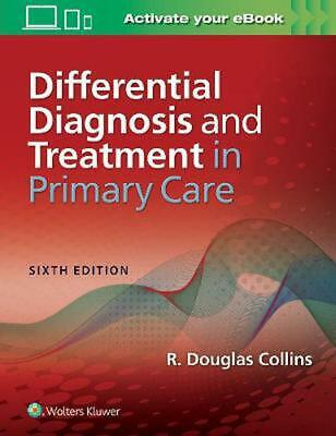 Differential Diagnosis and Treatment in Primary Care by Collins Paperback Book F
