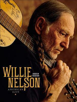 Willie Nelson: American Icon by Andrew Vaughan Hardcover Book Free Shipping!