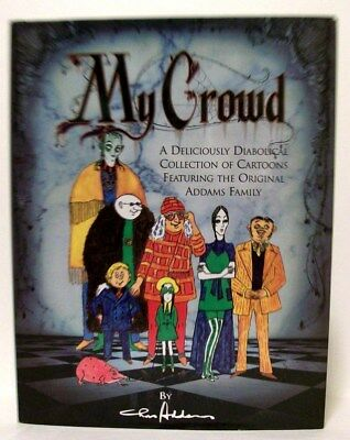 """The Addams Family """"MY CROWD"""" by CHARLES ADDAMS Hardcover Book Art/Cartoon (2003)"""