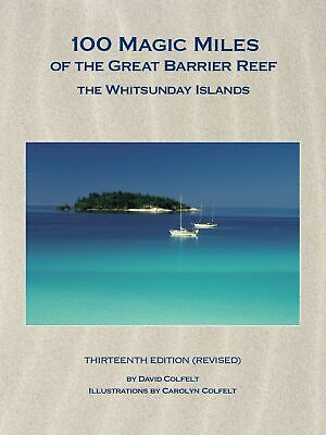 100 Magic Miles of the Great Barrier Reef: The Whitsunday Islands 12th Edition