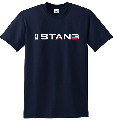 I Stand T-shirt Anti NFL t-shirt Pro American Tee for National Anthem
