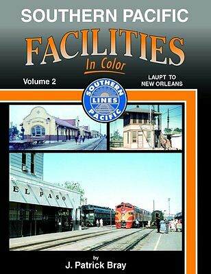 SOUTHERN PACIFIC FACILITIES, Vol. 2, Los Angeles to New Orleans - (NEW BOOK)
