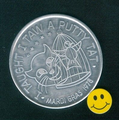 """CAT & BIRD Token  """" I TAUGHT I TAW A PUTTY TAT """"  Mardi Gras Doubloon Coin 1978"""