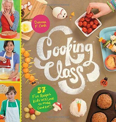 Cooking Class (pb) Deanna F Cook 57 fun recipes for kids to make & enjoy
