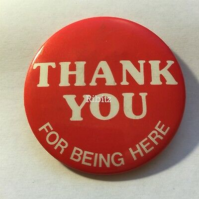 THANK YOU FOR BEING HERE button badge PIN - red & white -
