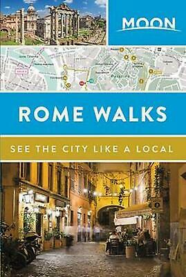Moon Rome Walks by Moon Travel Guides Paperback Book Free Shipping!