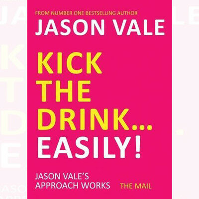 Kick the Drink. . .Easily! Book By Jason Vale Paperback NEW