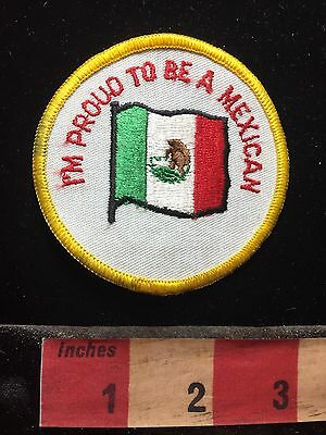 I'M PROUD TO BE A MEXICAN - Mexico Flag Patch 74B9