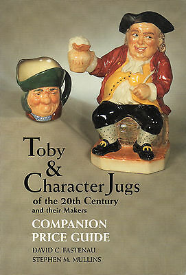 TOBY & CHARACTER JUGS of the 20th Century Companion Price Guide - David Fastenau