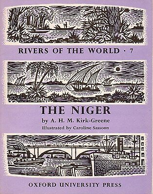 RIVERS OF THE WORLD Series, Book #7 – THE NIGER   Africa  1961  RARE