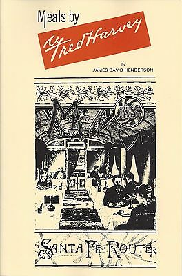 Meals by FRED HARVEY: Harvey Houses & Girls, china, hollowware, recipes NEW BOOK