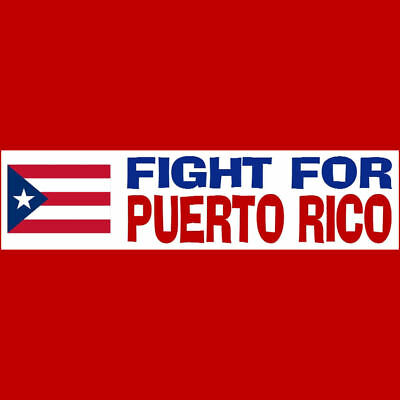 FIGHT FOR PUERTO RICO Bumper Sticker  $2.79  BUY 2 GET 1 FREE