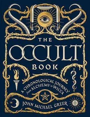 The Occult Book: A Chronological Journey, from Alchemy to Wicca by John Michael