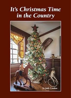 It's Christmas Time In The Country **judy Condon *primitive Homes Antiques Book