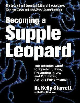 Becoming A Supple Leopard > DlGlTAL BOOK < The Ultimate Guide - Kelly Starrett