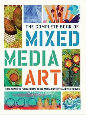 The Complete Book of Mixed Media Art: More than 200 fundamental mixed media conc