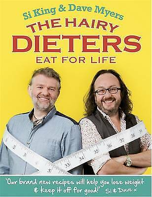 The Hairy Dieters Eat for Life: How to Love Food, Myers, Dave, King, Si, Bikers,