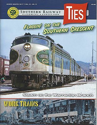 Ties: 2nd Qtr 2017 issue of SOUTHERN RAILWAY Historical Association (NEW)